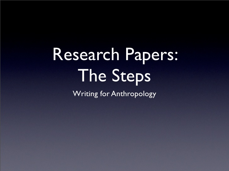 research paper on anthropology Anthropology - biology style biological anthropology, also called physical anthropology, can be an insightful topic for students to research and write aboutthe essay topics in this lesson can.